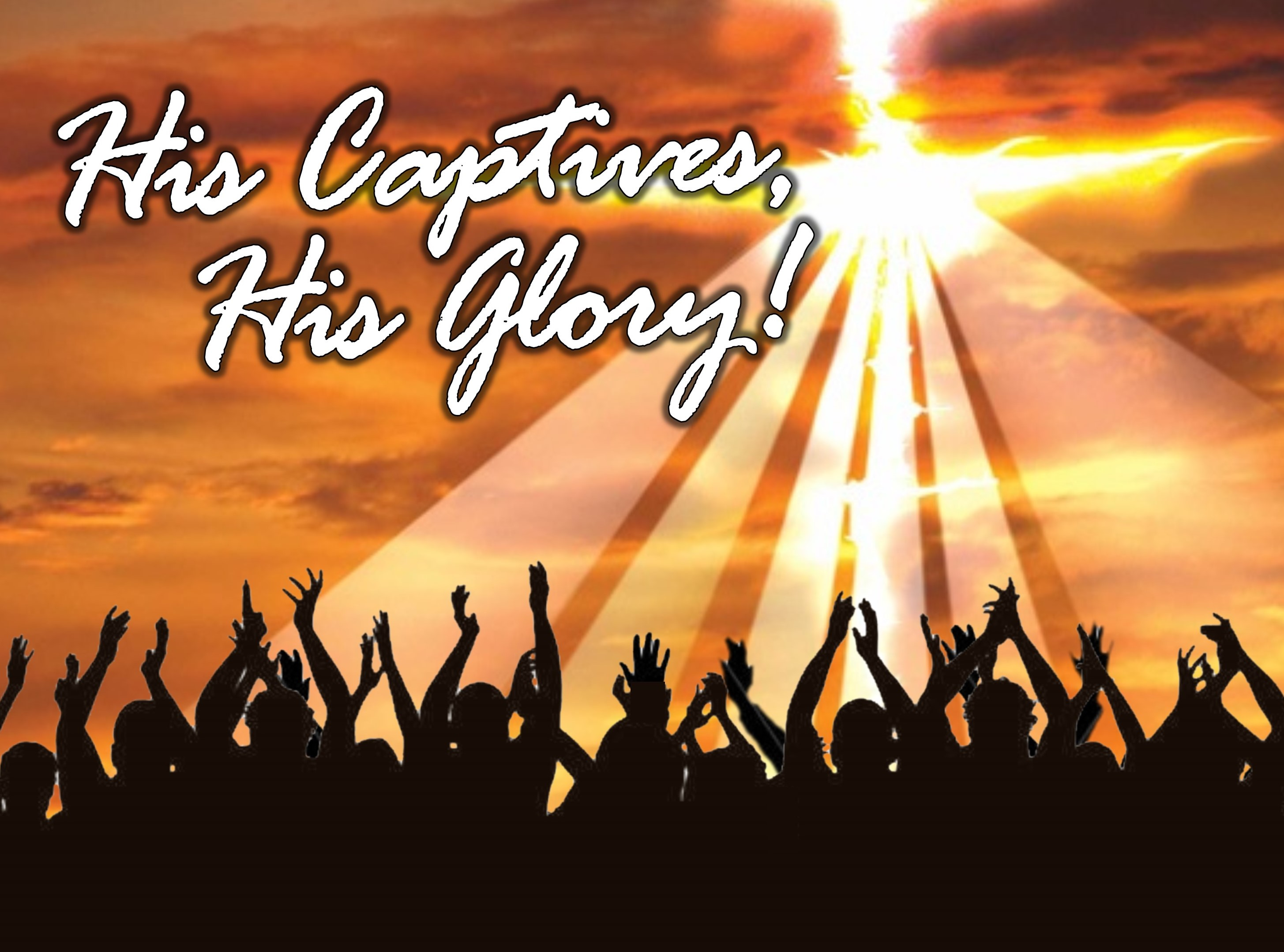 His Captives, His Glory